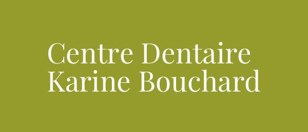 CLINIQUE DENTAIRE KARINE BOUCHARD